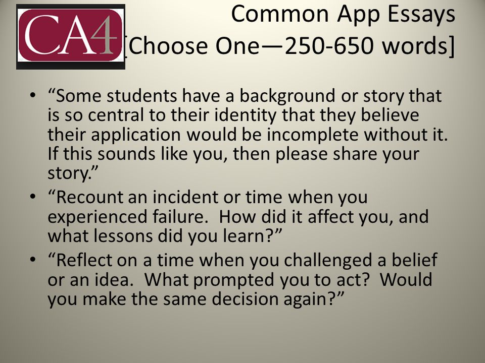 Common App Essays [Choose One—250-650 words]